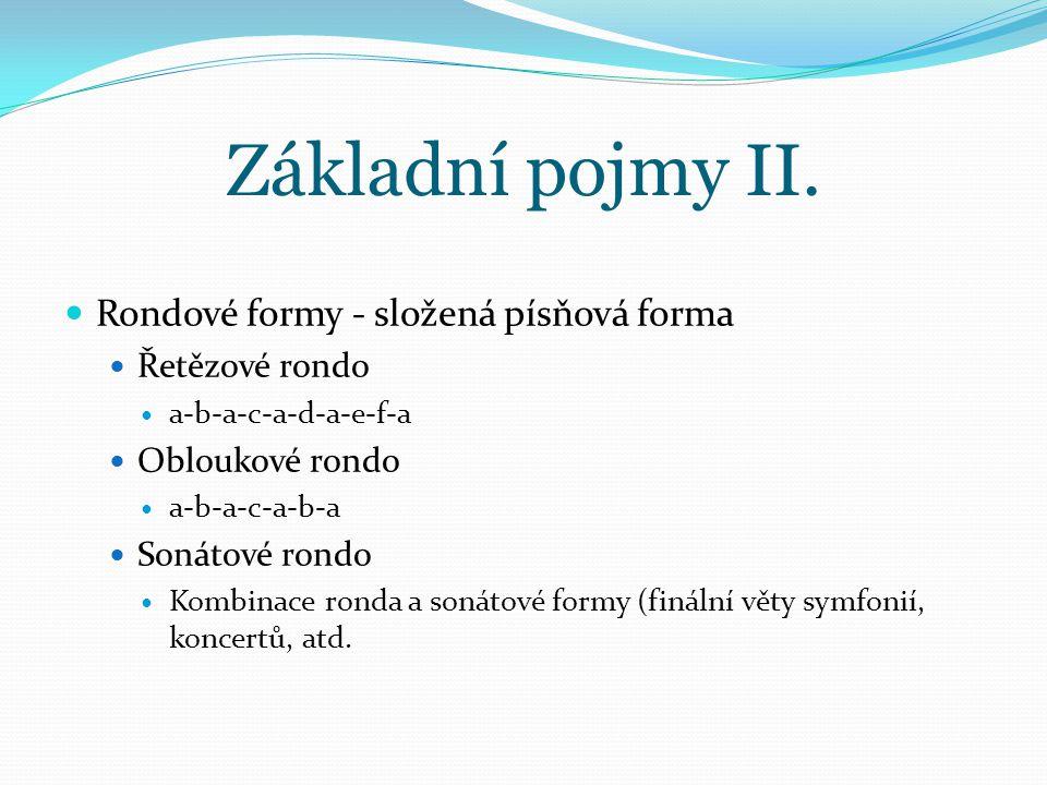 Základní pojmy II. Rondové formy - složená písňová forma
