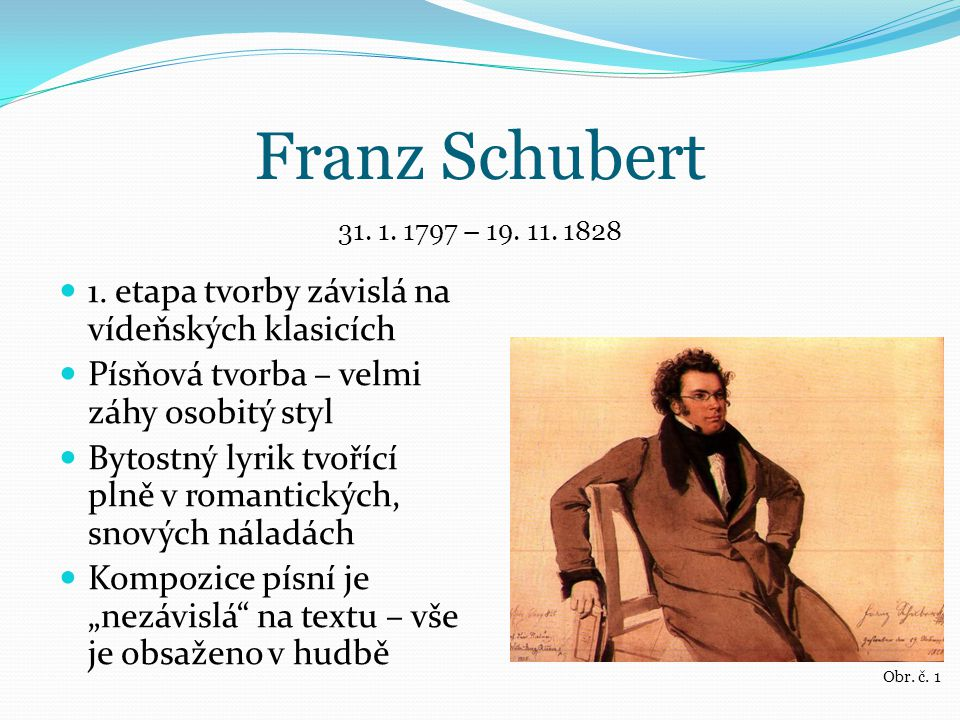 Franz Schubert 1. etapa tvorby závislá na vídeňských klasicích