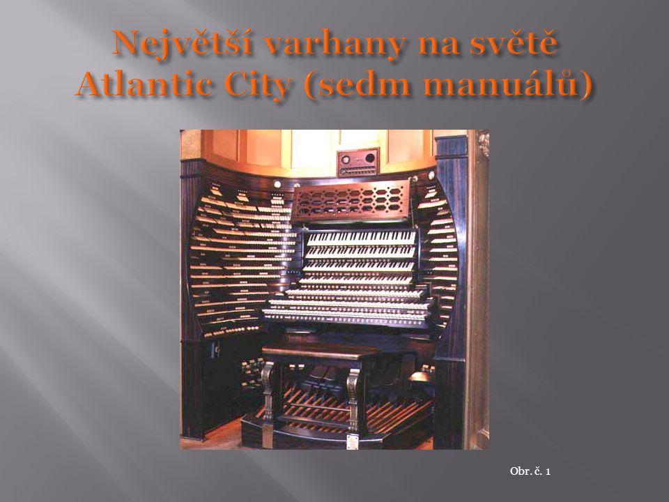 Největší varhany na světě Atlantic City (sedm manuálů)
