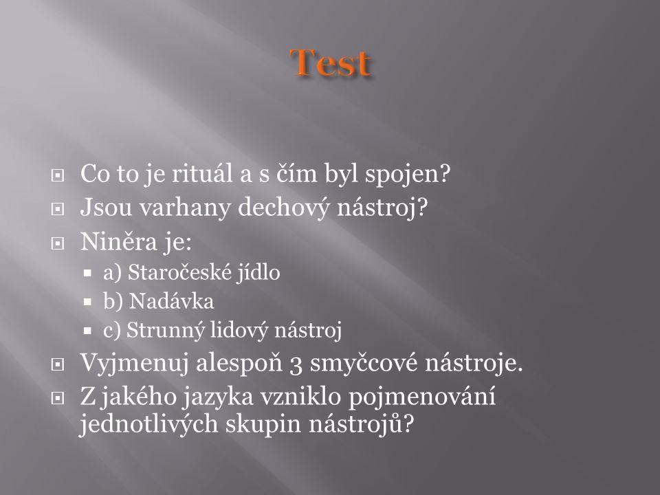 Test Co to je rituál a s čím byl spojen Jsou varhany dechový nástroj