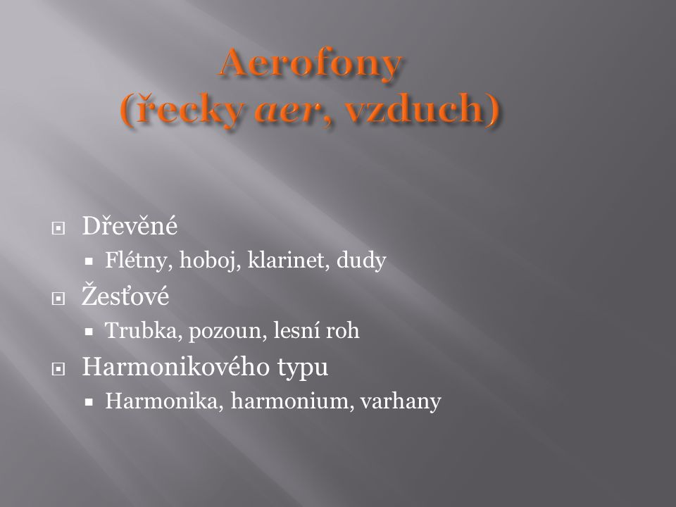 Aerofony (řecky aer, vzduch)