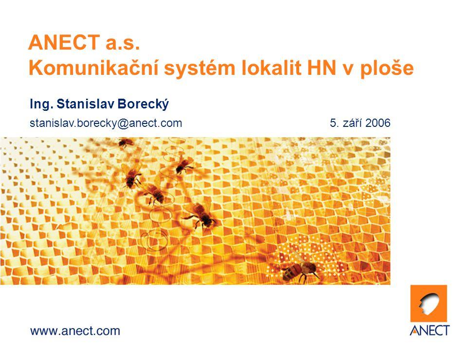 ANECT a.s. Komunikační systém lokalit HN v ploše