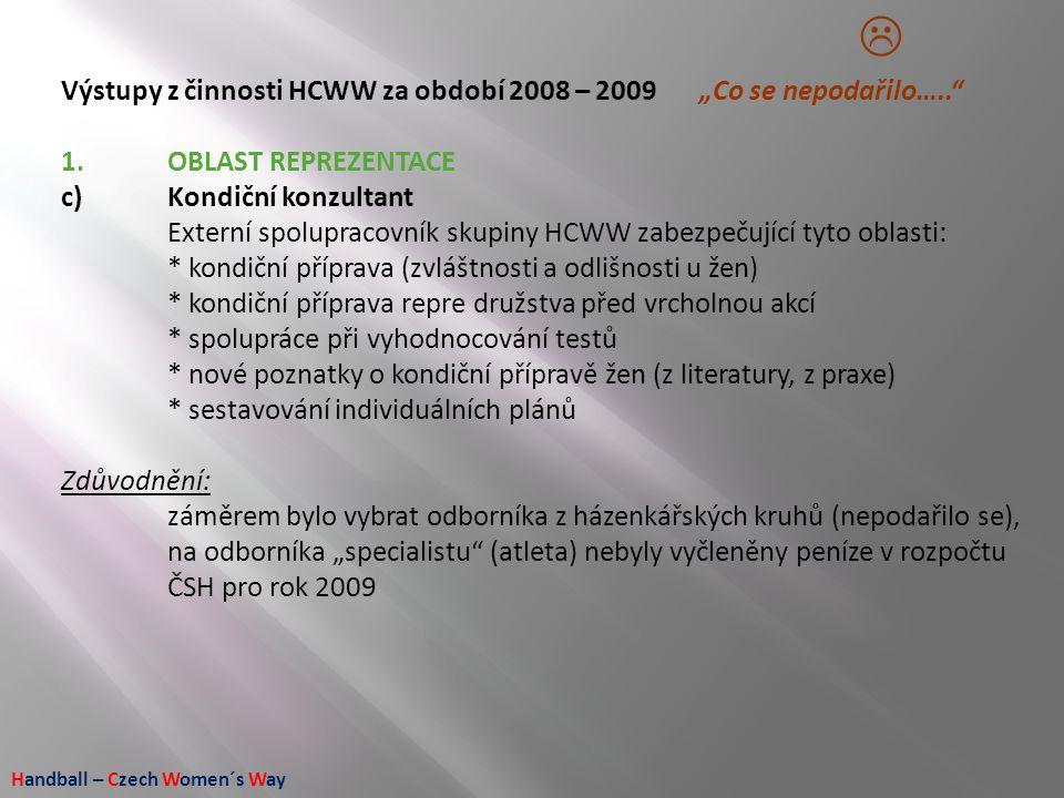 """ Výstupy z činnosti HCWW za období 2008 – 2009 """"Co se nepodařilo….."""
