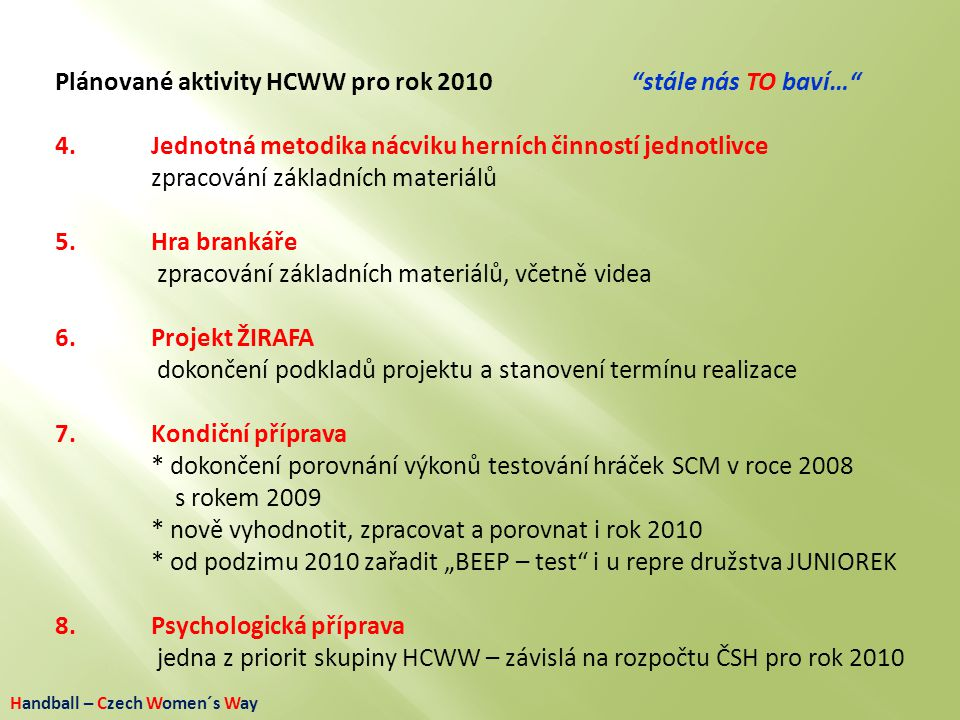 Plánované aktivity HCWW pro rok 2010 stále nás TO baví…