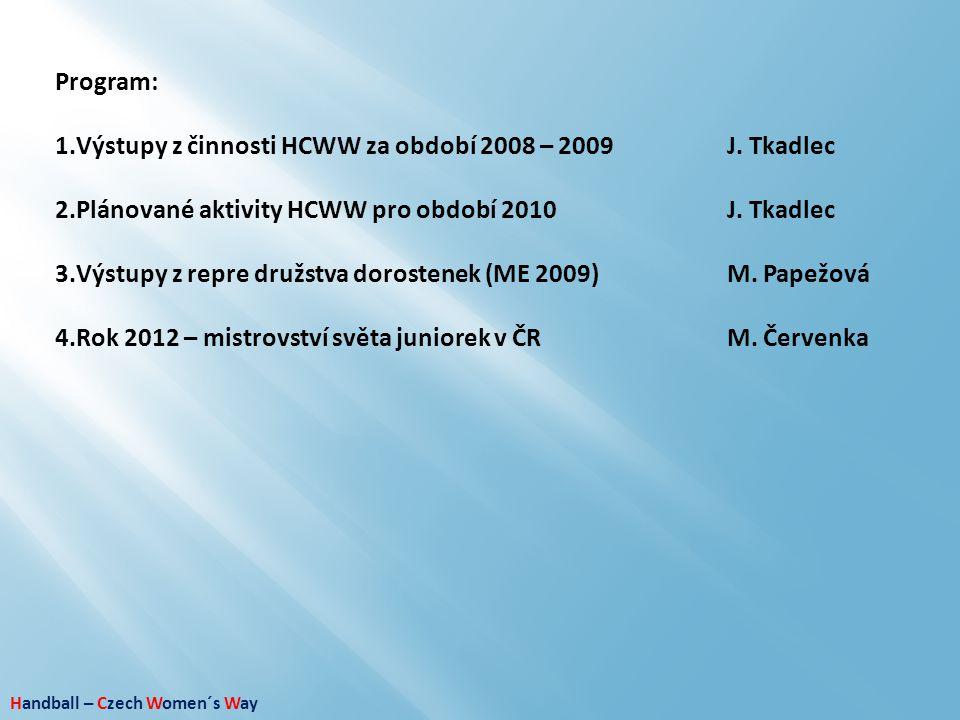 Výstupy z činnosti HCWW za období 2008 – 2009 J. Tkadlec