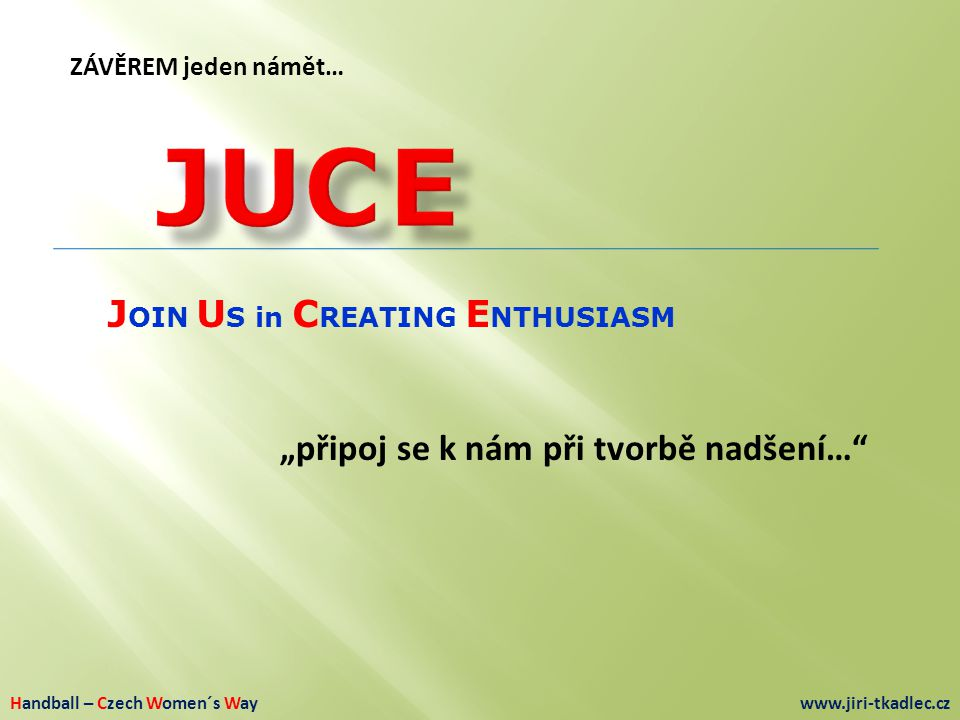 J U C E JOIN US in CREATING ENTHUSIASM