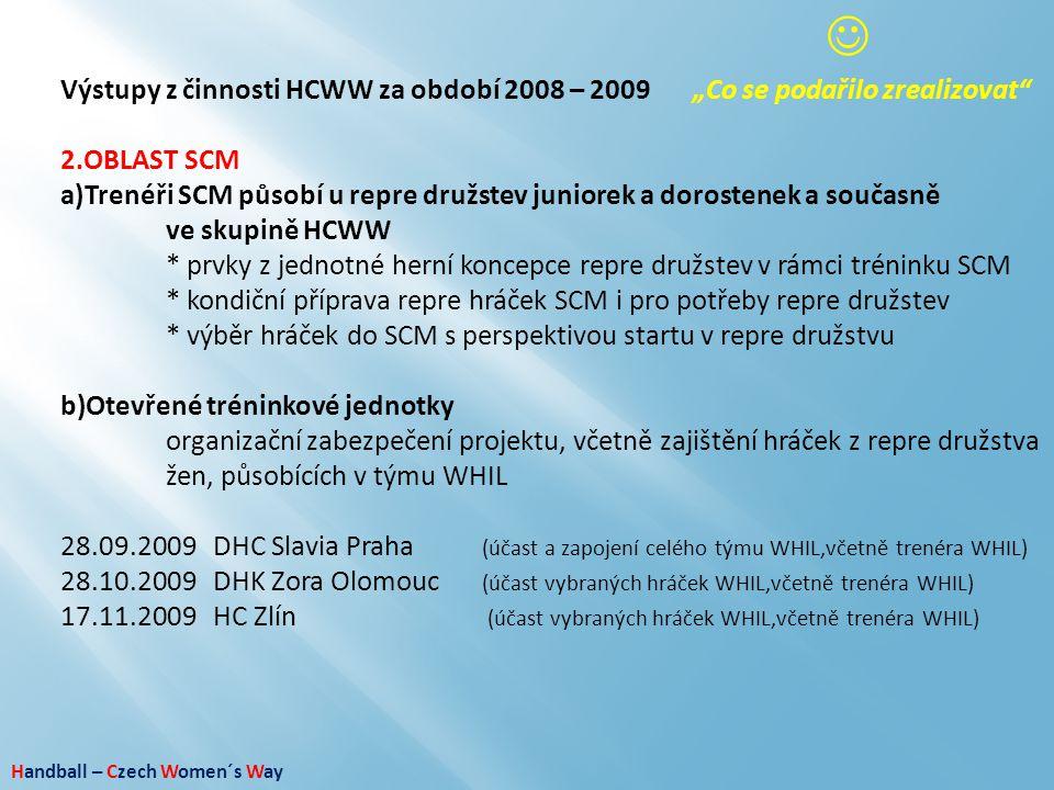 """ Výstupy z činnosti HCWW za období 2008 – 2009 """"Co se podařilo zrealizovat OBLAST SCM."""