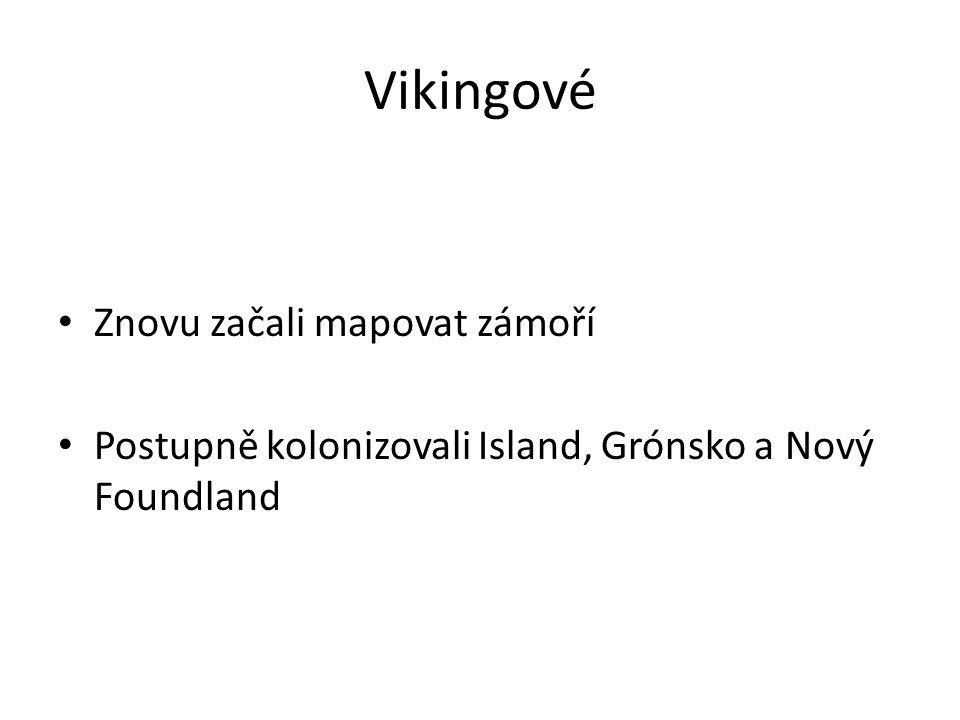 Vikingové Znovu začali mapovat zámoří