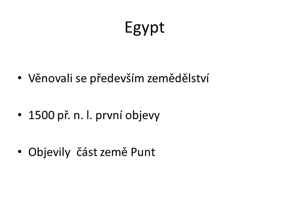 Egypt Věnovali se především zemědělství 1500 př. n. l. první objevy