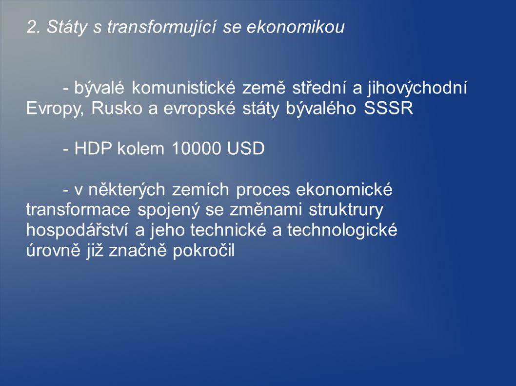 2. Státy s transformující se ekonomikou