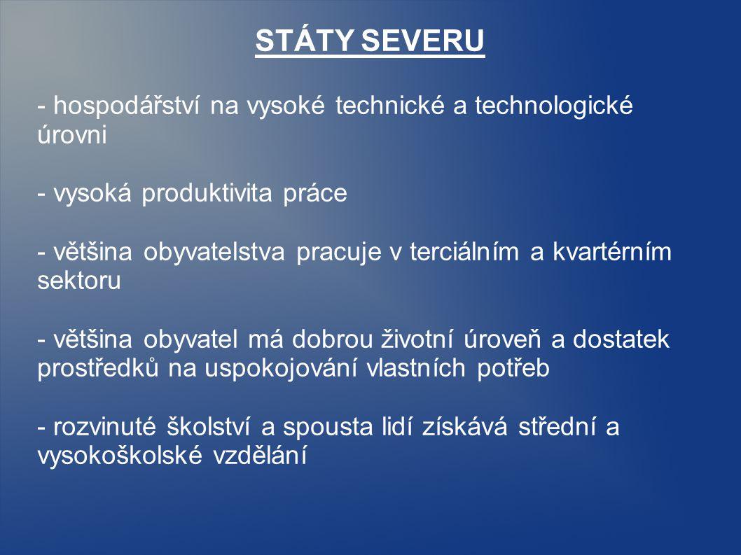 STÁTY SEVERU - hospodářství na vysoké technické a technologické úrovni