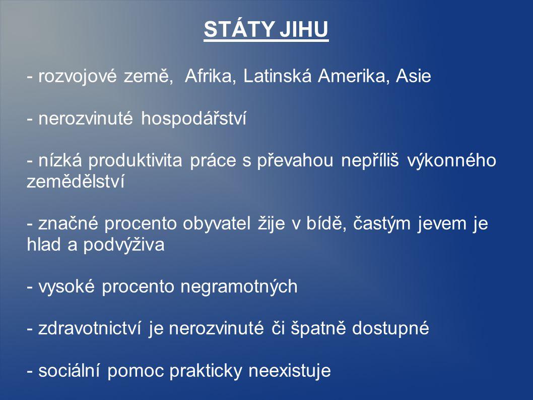 STÁTY JIHU - rozvojové země, Afrika, Latinská Amerika, Asie