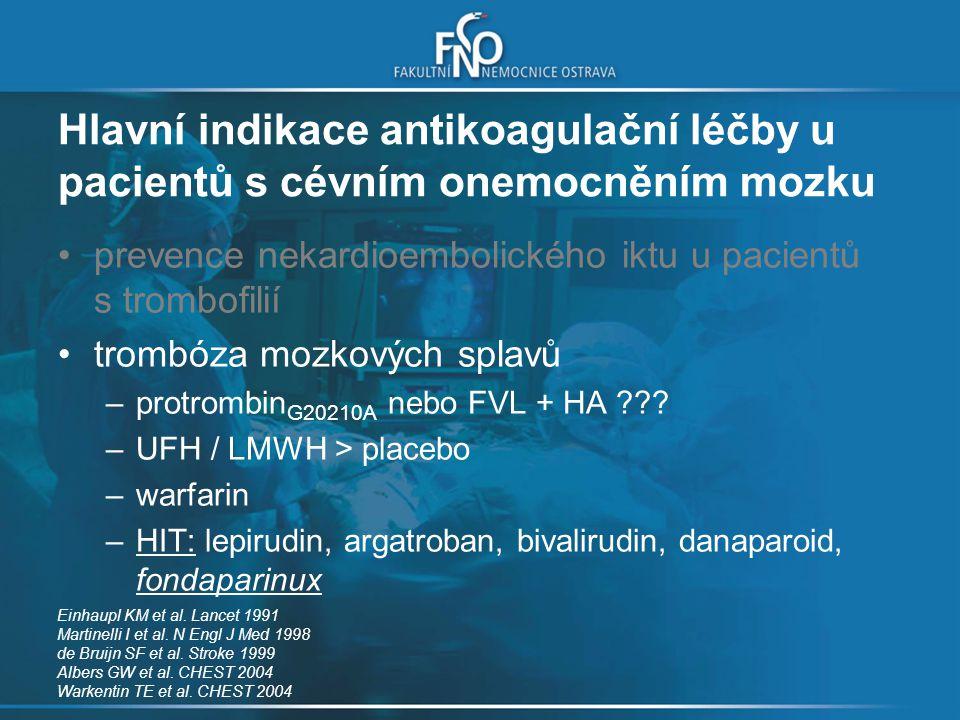 Hlavní indikace antikoagulační léčby u pacientů s cévním onemocněním mozku
