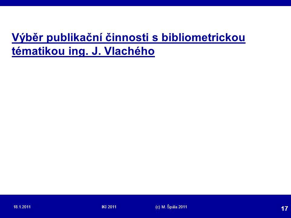 Výběr publikační činnosti s bibliometrickou tématikou ing. J. Vlachého