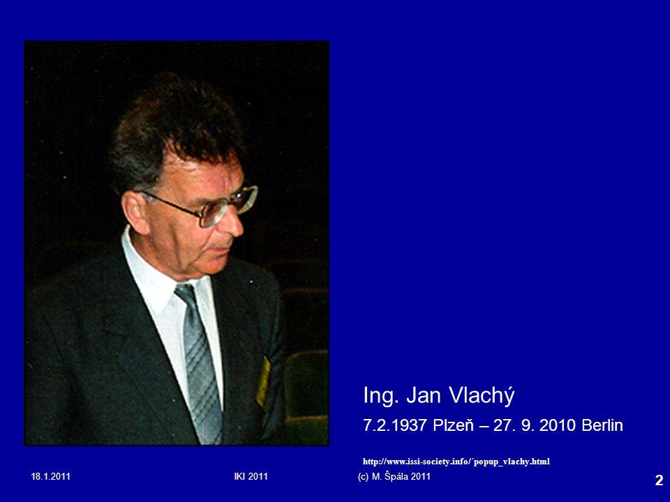 Ing. Jan Vlachý 7.2.1937 Plzeň – 27. 9. 2010 Berlin