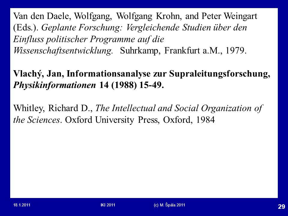 Van den Daele, Wolfgang, Wolfgang Krohn, and Peter Weingart (Eds. )