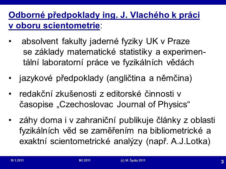 Odborné předpoklady ing. J. Vlachého k práci v oboru scientometrie: