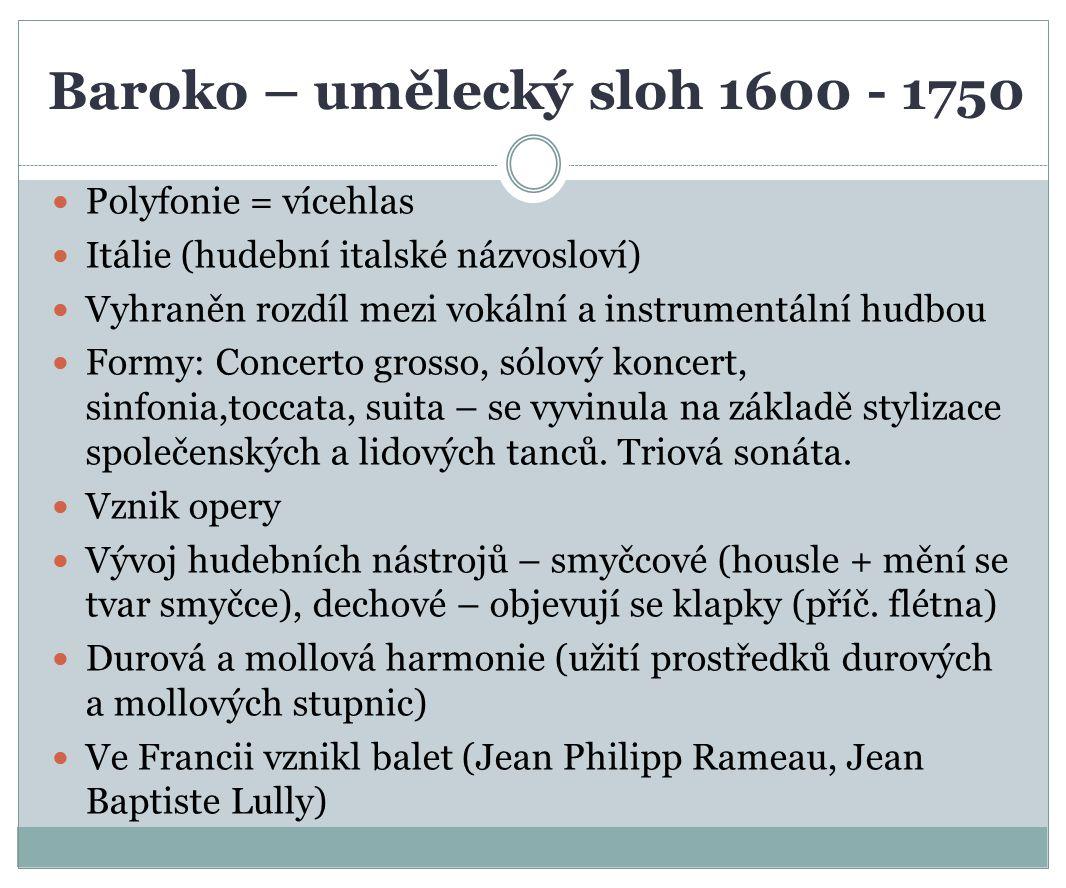 Baroko – umělecký sloh 1600 - 1750
