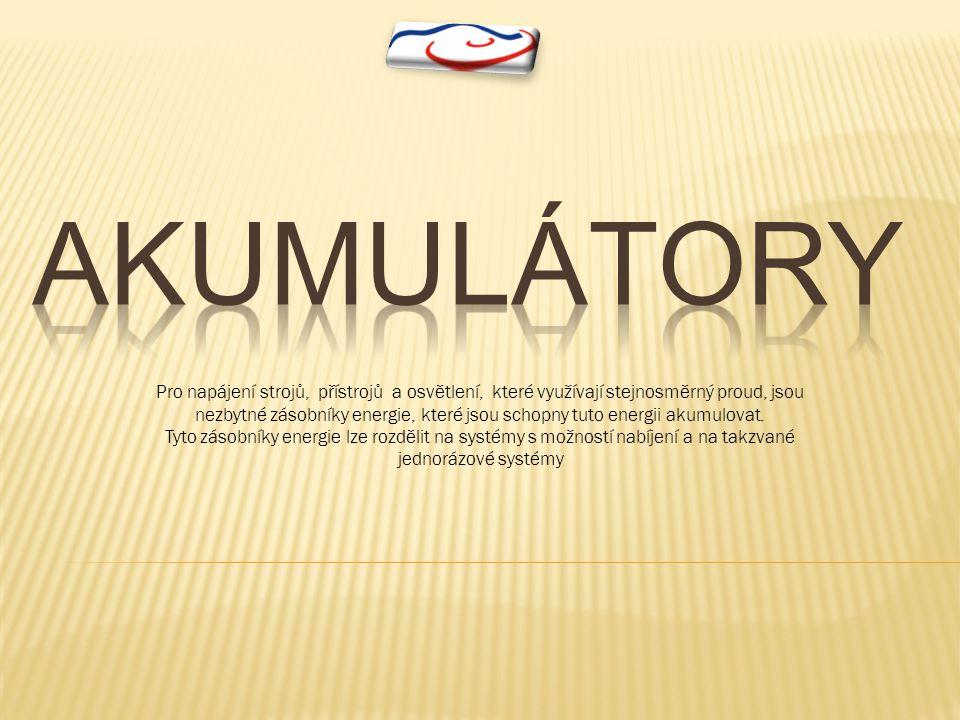 akumulátory Pro napájení strojů, přístrojů a osvětlení, které využívají stejnosměrný proud, jsou.