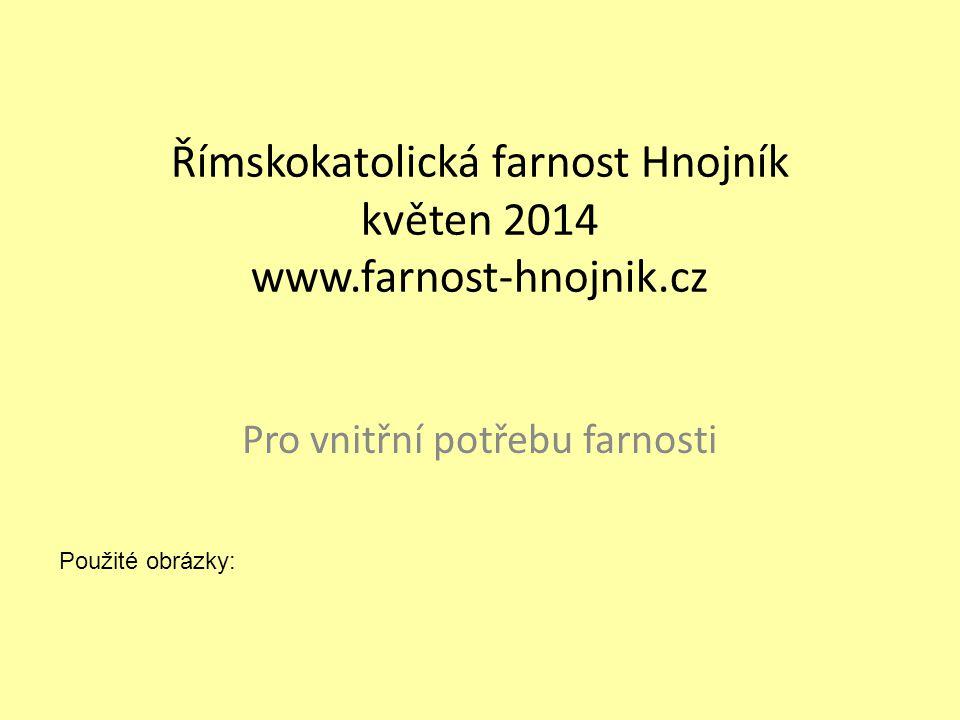 Římskokatolická farnost Hnojník květen 2014 www.farnost-hnojnik.cz