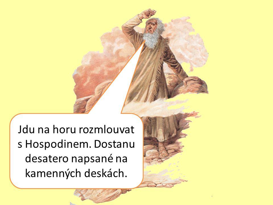 Jdu na horu rozmlouvat s Hospodinem