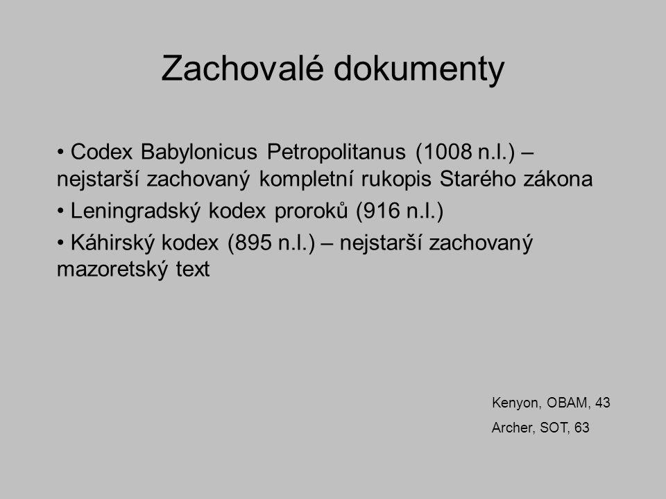 Zachovalé dokumenty Codex Babylonicus Petropolitanus (1008 n.l.) – nejstarší zachovaný kompletní rukopis Starého zákona.