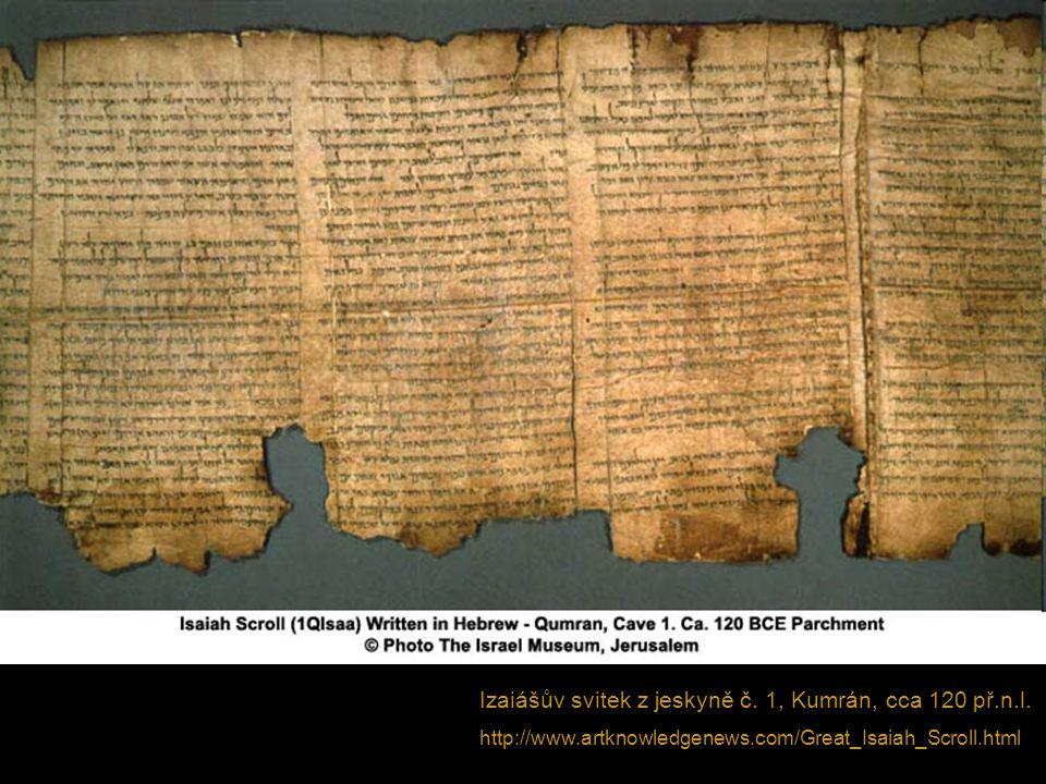 Izaiášův svitek z jeskyně č. 1, Kumrán, cca 120 př.n.l.