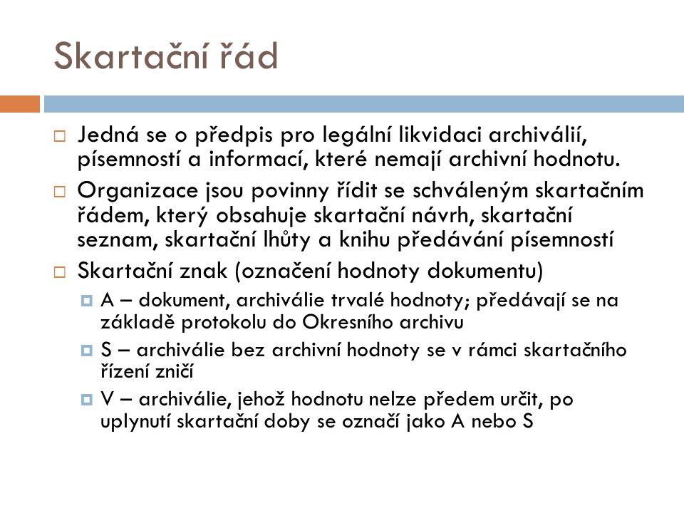 Skartační řád Jedná se o předpis pro legální likvidaci archiválií, písemností a informací, které nemají archivní hodnotu.