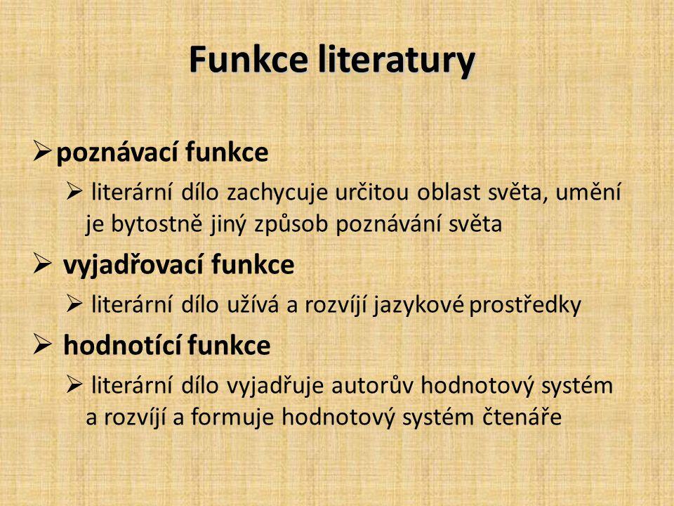 Funkce literatury poznávací funkce vyjadřovací funkce hodnotící funkce
