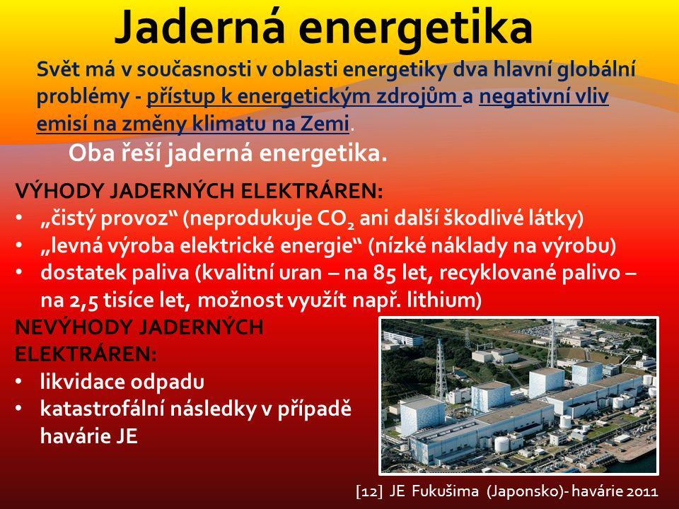 Jaderná energetika Oba řeší jaderná energetika.