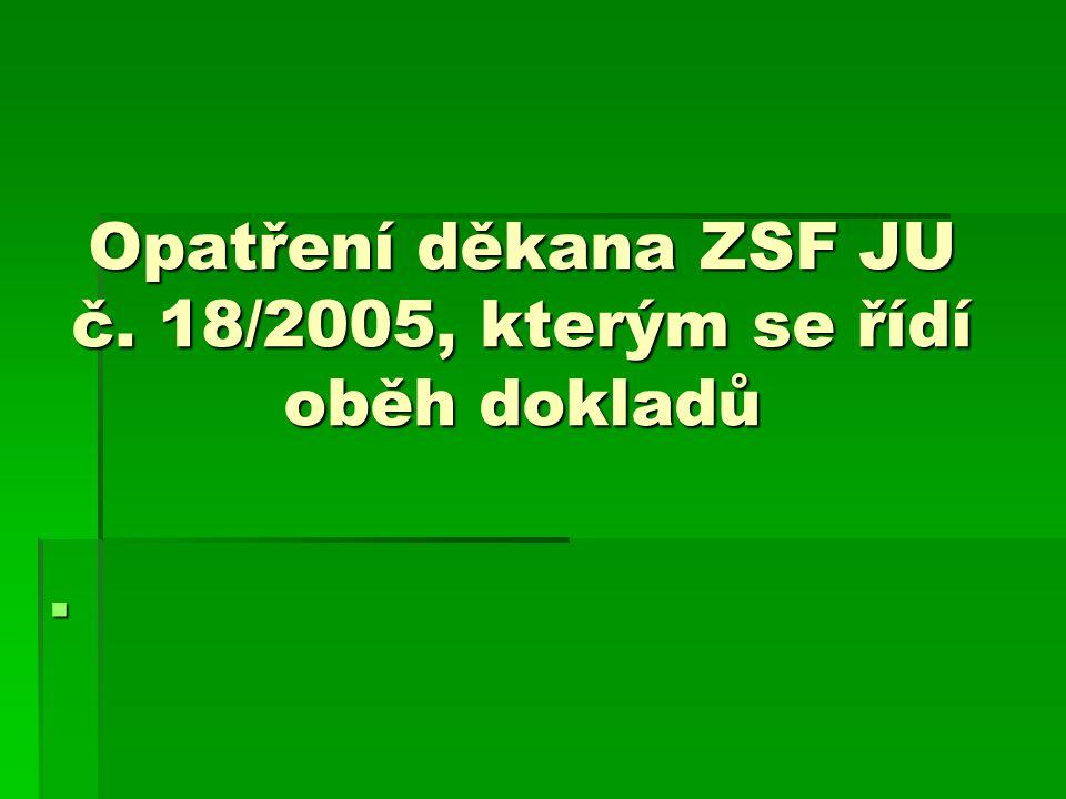 Opatření děkana ZSF JU č. 18/2005, kterým se řídí oběh dokladů