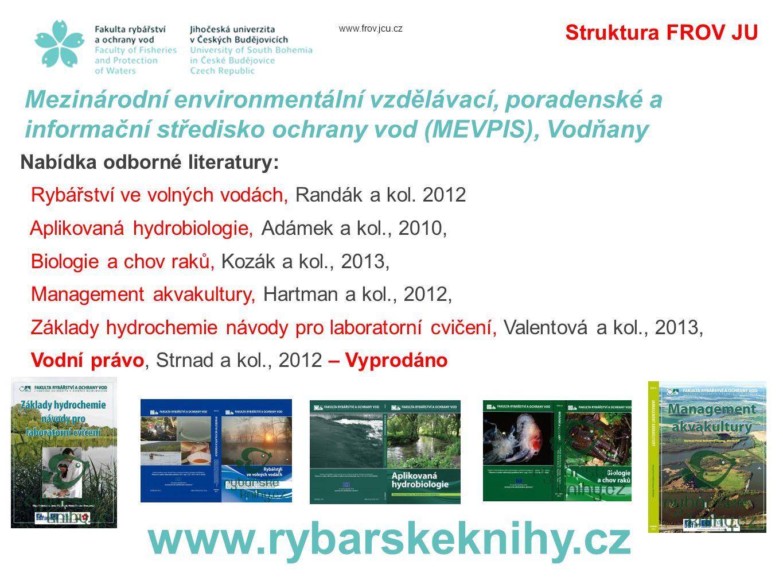 Struktura FROV JU www.frov.jcu.cz. Mezinárodní environmentální vzdělávací, poradenské a informační středisko ochrany vod (MEVPIS), Vodňany.
