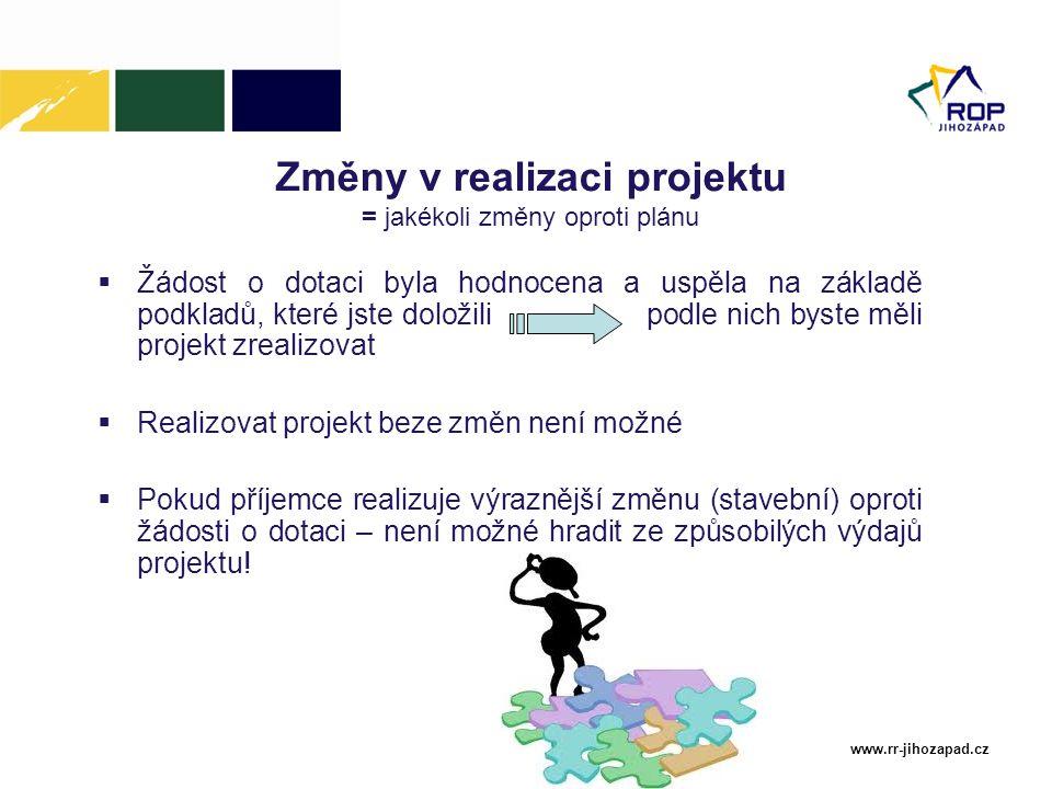 Změny v realizaci projektu = jakékoli změny oproti plánu