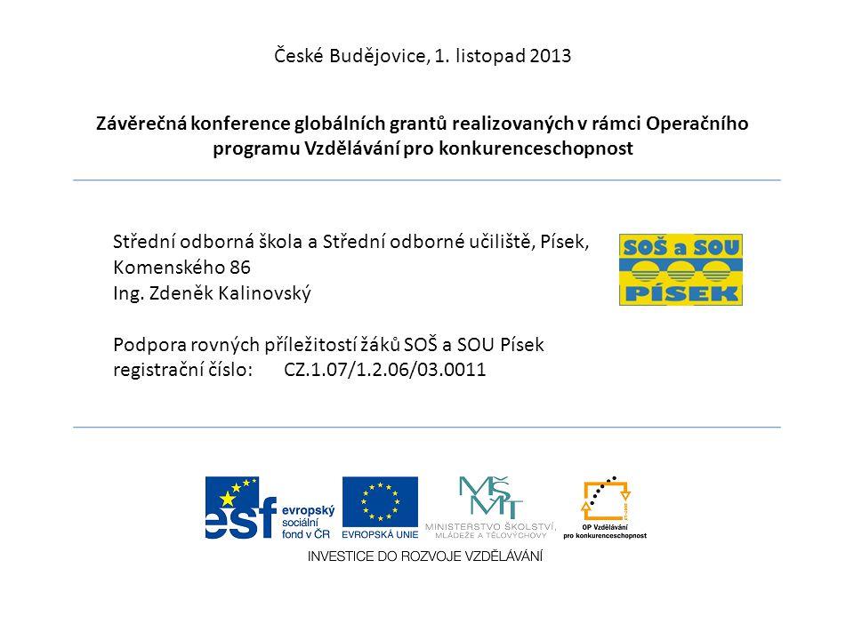 České Budějovice, 1. listopad 2013 Závěrečná konference globálních grantů realizovaných v rámci Operačního programu Vzdělávání pro konkurenceschopnost