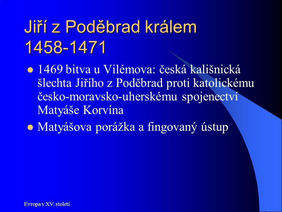 Jiří z Poděbrad králem 1458-1471