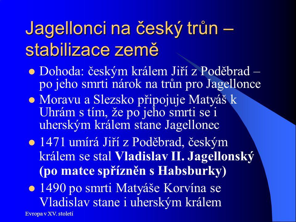 Jagellonci na český trůn – stabilizace země