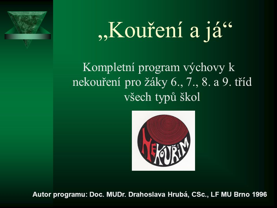 Autor programu: Doc. MUDr. Drahoslava Hrubá, CSc., LF MU Brno 1996