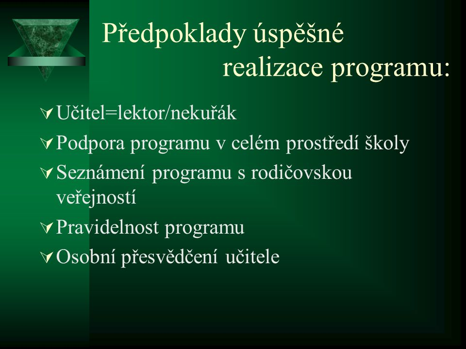 Předpoklady úspěšné realizace programu: