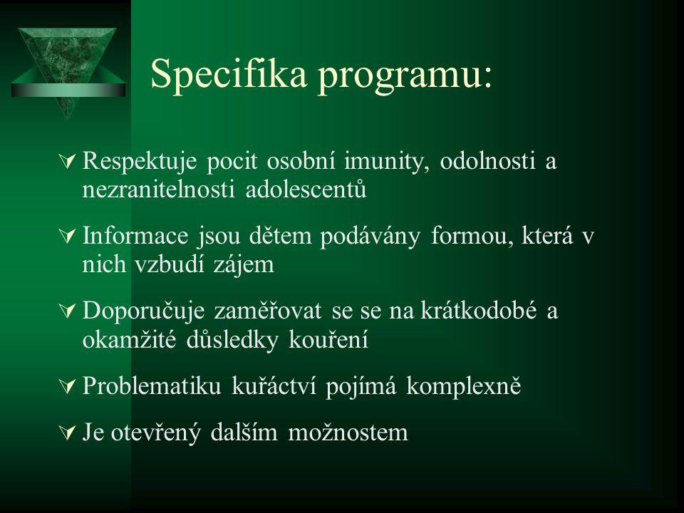 Specifika programu: Respektuje pocit osobní imunity, odolnosti a nezranitelnosti adolescentů.