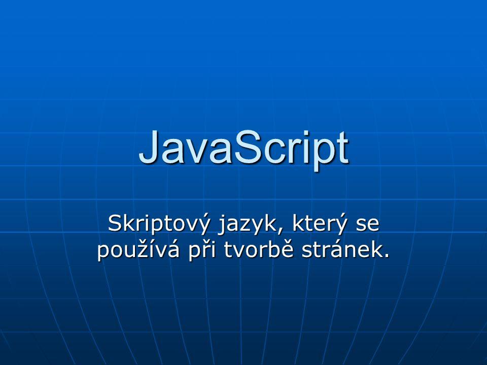 Skriptový jazyk, který se používá při tvorbě stránek.