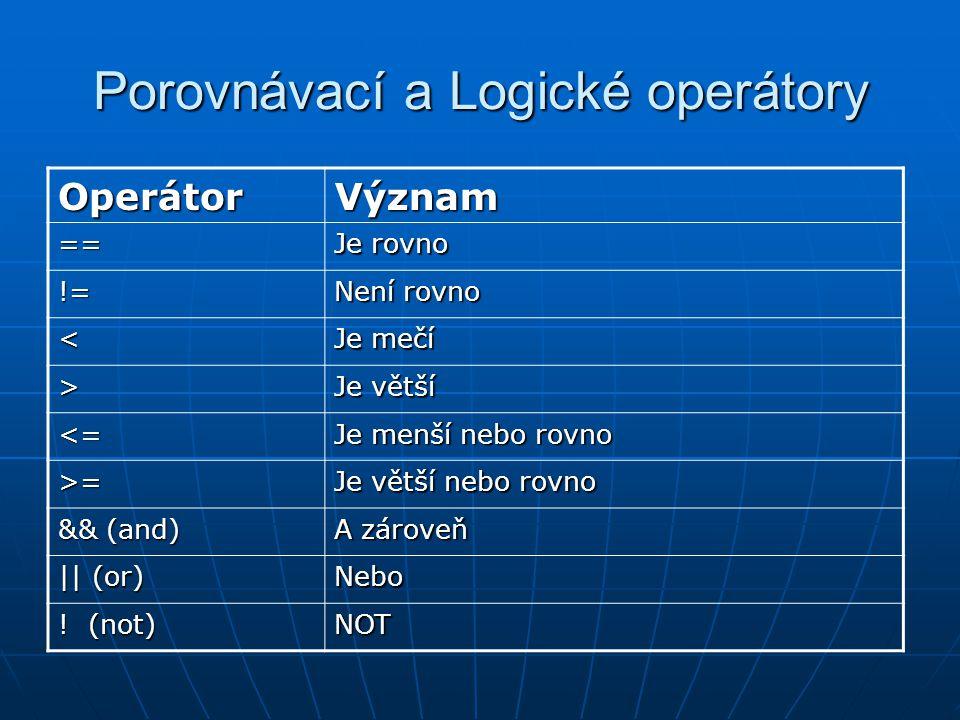 Porovnávací a Logické operátory