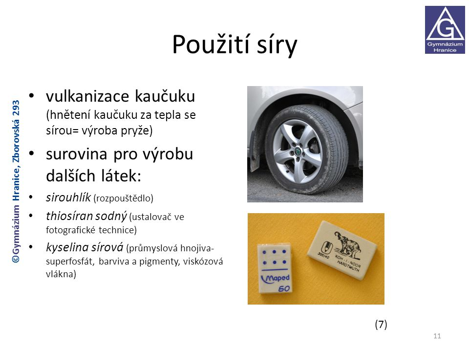 Použití síry vulkanizace kaučuku (hnětení kaučuku za tepla se sírou= výroba pryže) surovina pro výrobu dalších látek:
