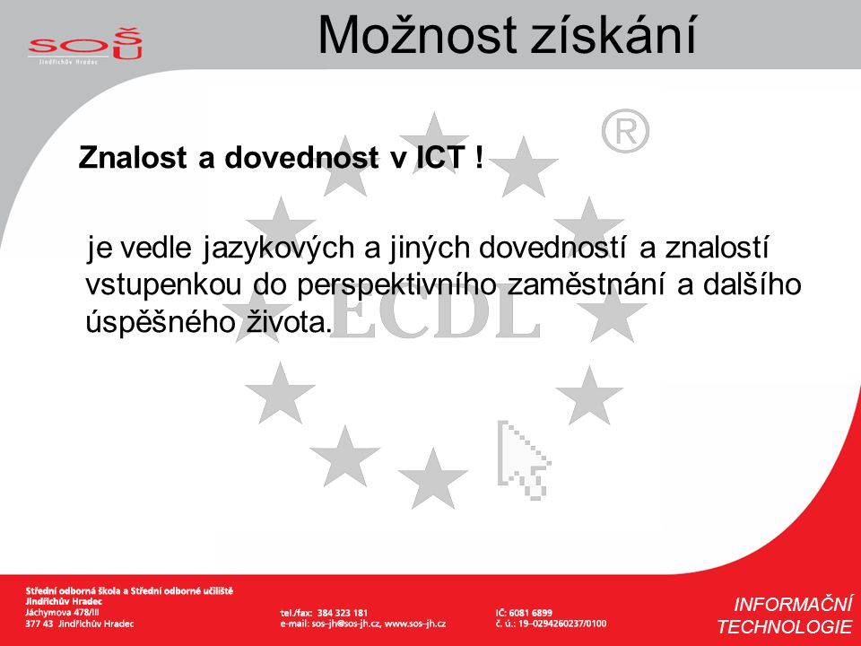Možnost získání Znalost a dovednost v ICT !