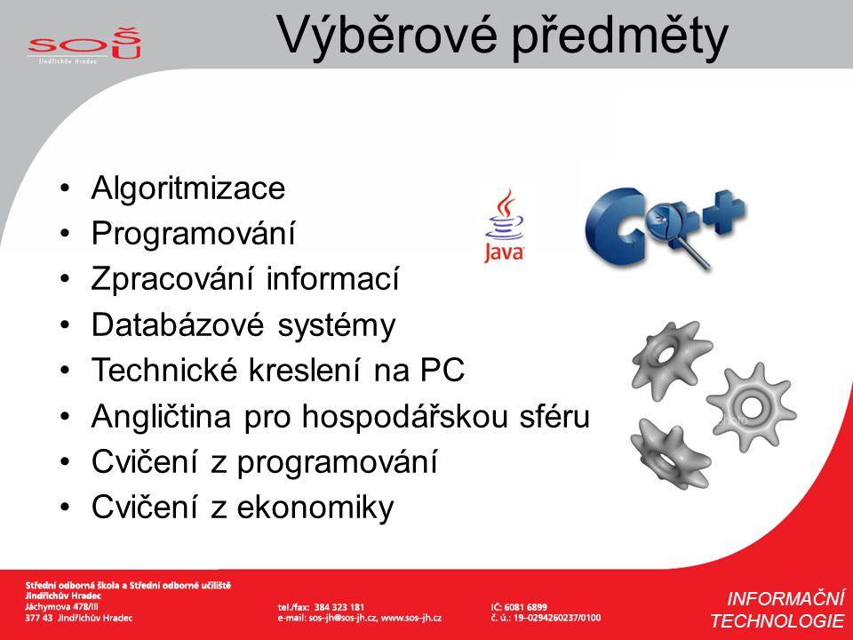 Výběrové předměty Algoritmizace Programování Zpracování informací
