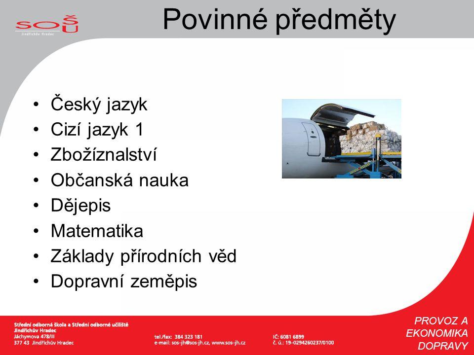 Povinné předměty Český jazyk Cizí jazyk 1 Zbožíznalství Občanská nauka