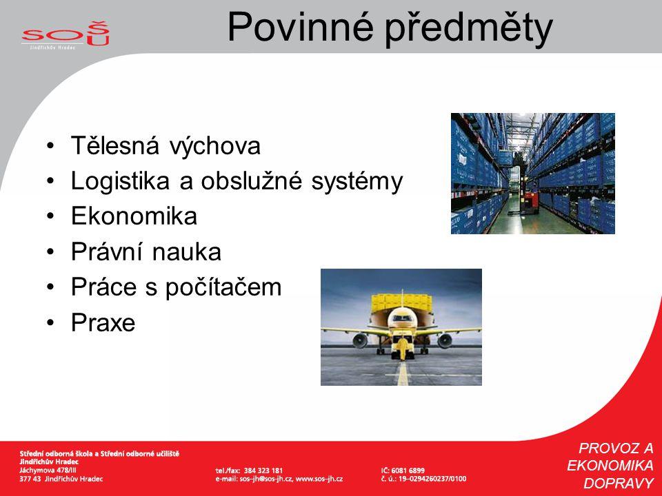 Povinné předměty Tělesná výchova Logistika a obslužné systémy