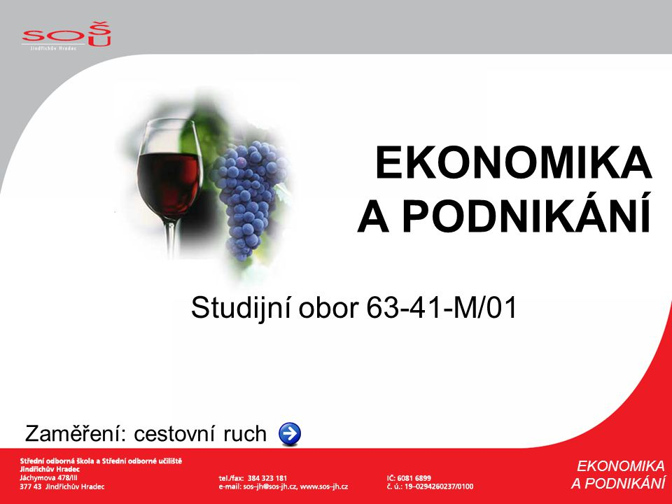 EKONOMIKA A PODNIKÁNÍ Studijní obor 63-41-M/01 Zaměření: cestovní ruch