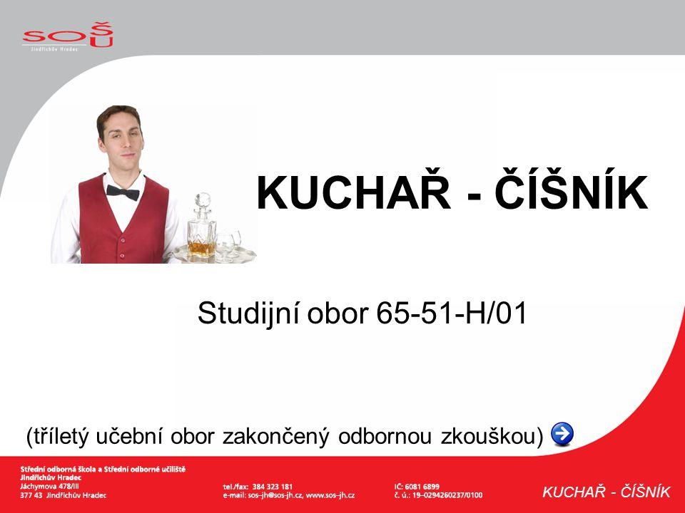 KUCHAŘ - ČÍŠNÍK Studijní obor 65-51-H/01