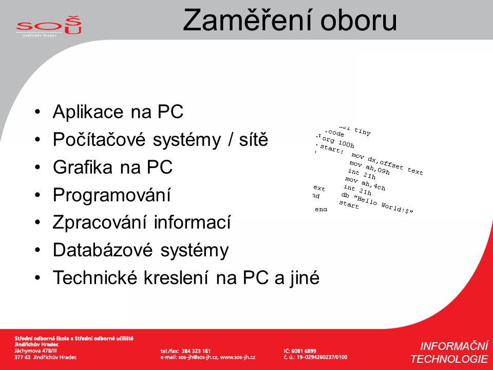 Zaměření oboru Aplikace na PC Počítačové systémy / sítě Grafika na PC
