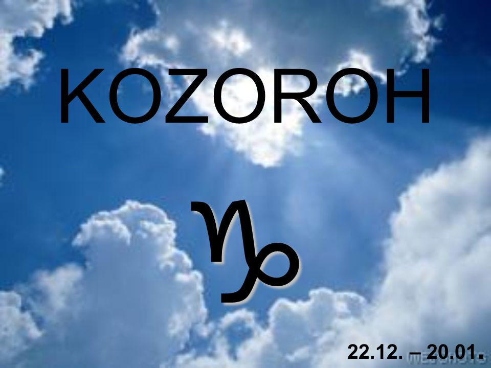 KOZOROH  22.12. – 20.01.